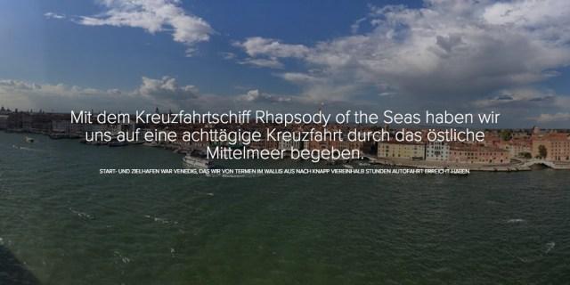 Mit dem Kreuzfahrtschiff Rhapsody of the Seas haben wir uns auf eine achttägige Kreuzfahrt durch das östliche Mittelmeer begeben.
