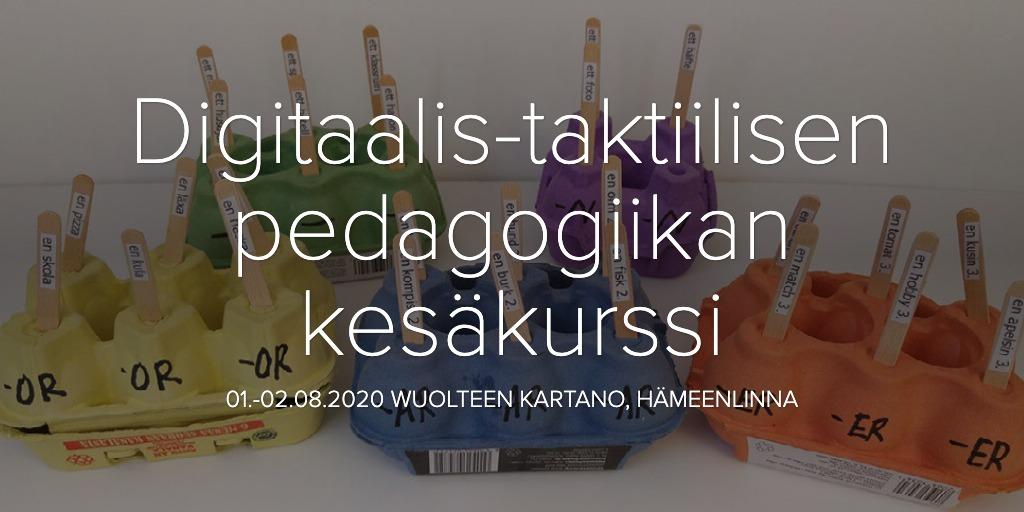 Digitaalis-taktiilisen pedagogiikan kesäkurssi