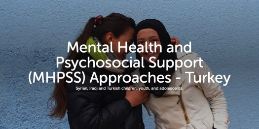 Mental Health and Psychosocial Support (MHPSS) Approaches - Turkey