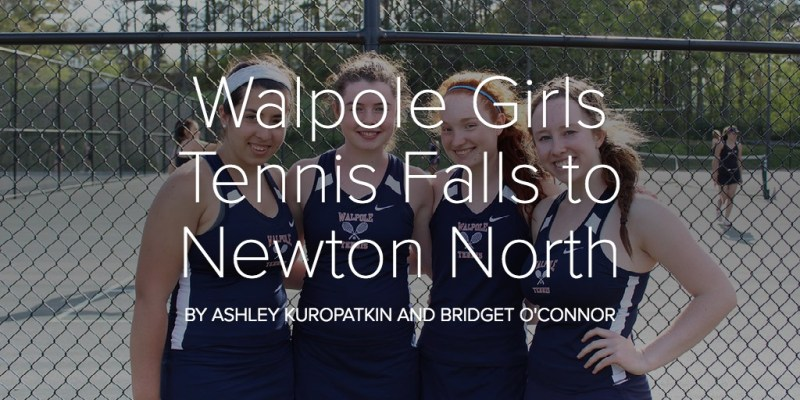 Walpole Girls Tennis Falls to Newton North