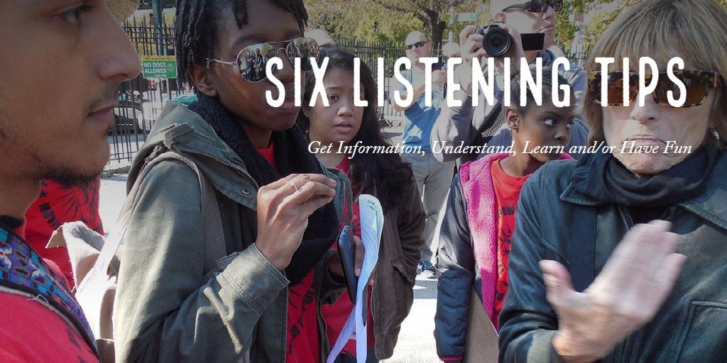 SIX LISTENING TIPS
