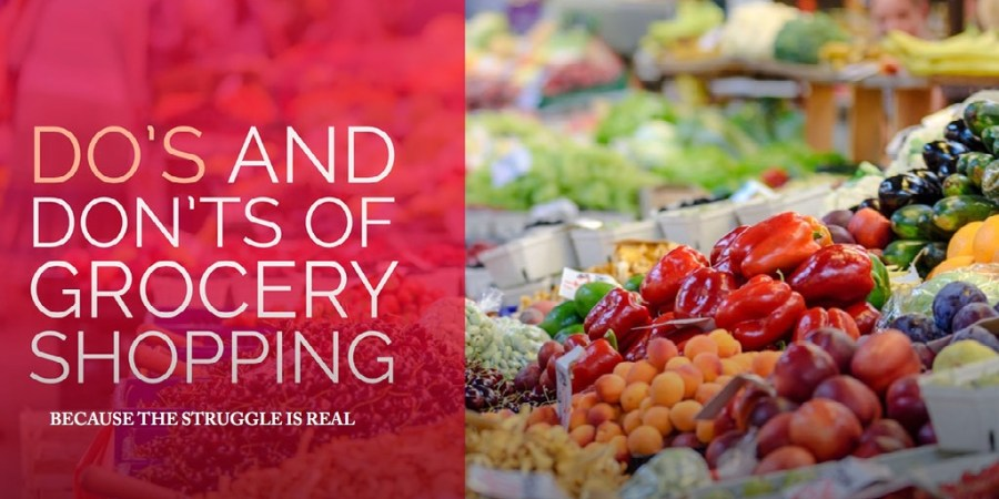 Do's and Don'ts of Grocery Shopping