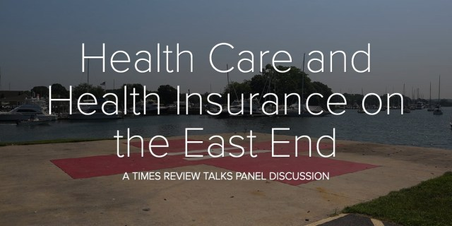 Health Care and Health Insurance on the East End