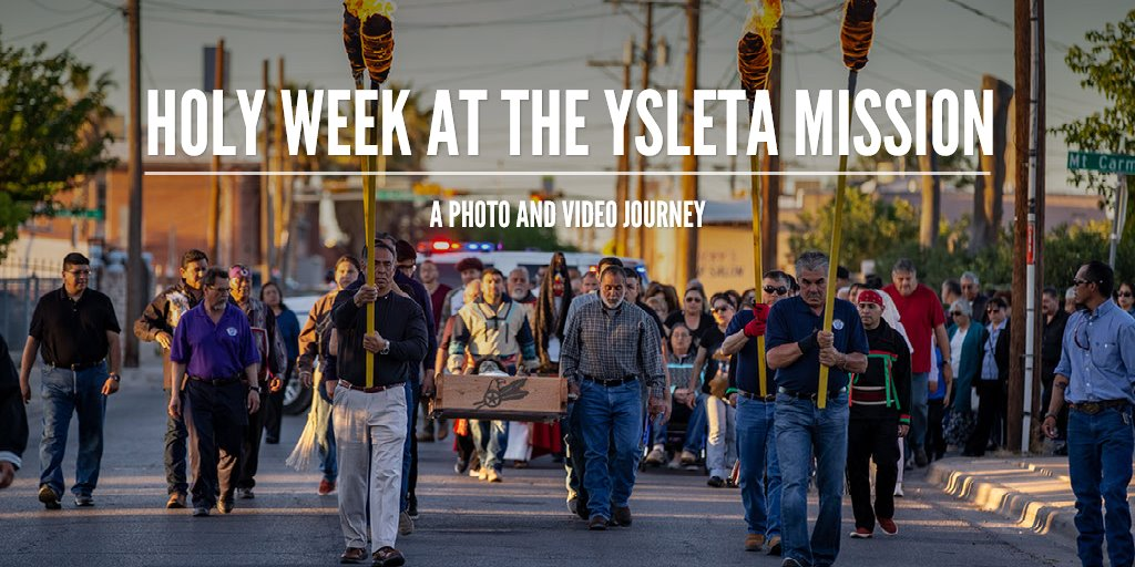 Holy Week at the Ysleta Mission