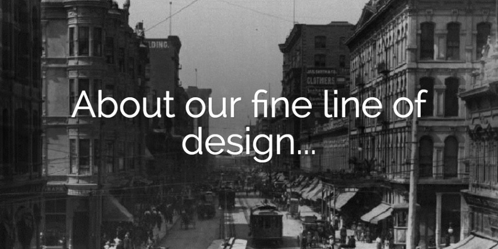 About our fine line of design...