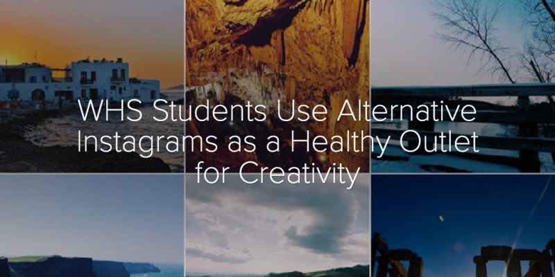 WHS Students Use Alternative Instagrams as a Healthy Outlet for Creativity