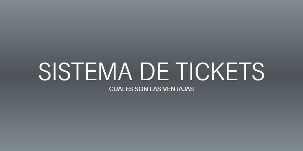 Ventajas de un sistema de tickets