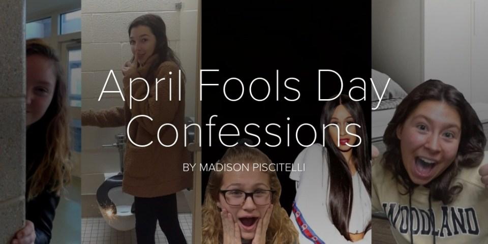 April Fools Day Confessions