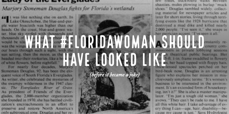 What #FloridaWoman should have looked like