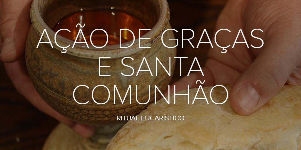 AÇÃO DE GRAÇAS E SANTA COMUNHÃO