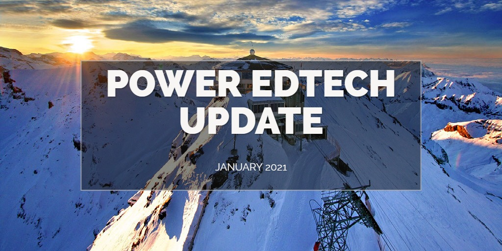 Power edTech Update - January 2021