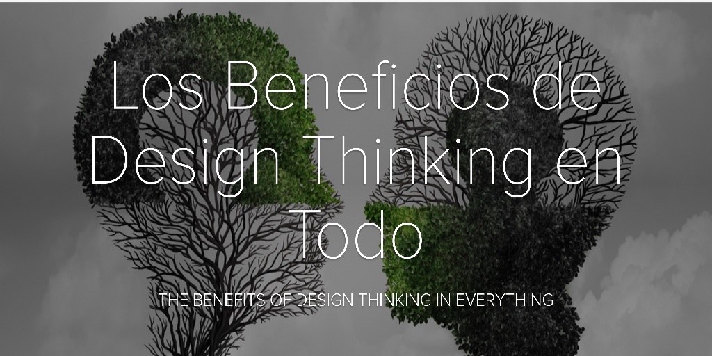 Benefits of Design Thinking for Everything