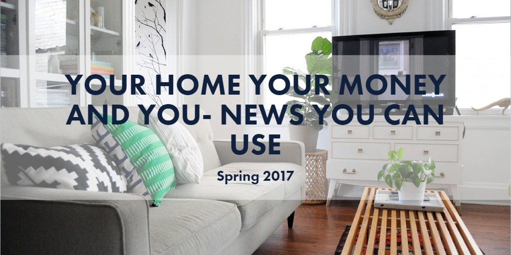 Your Home Your Money and You- News you can use