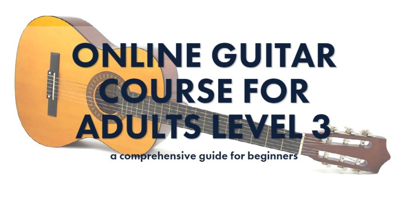 ONLINE GUITAR COURSE for Adults Level 3
