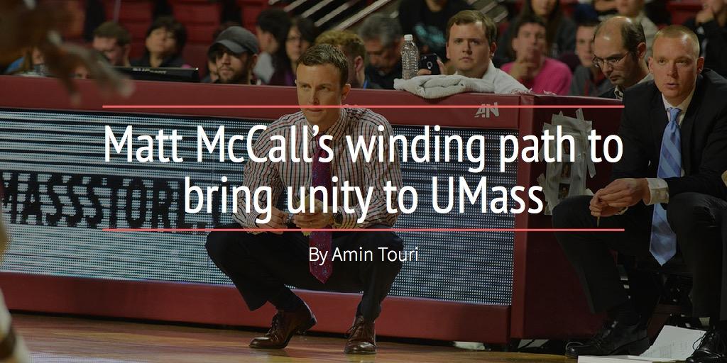 Matt McCall's winding path to bring unity to UMass