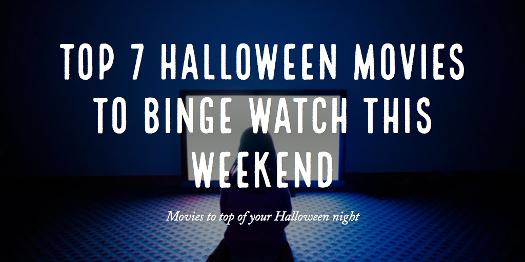 7 Halloween Movies to Binge This October