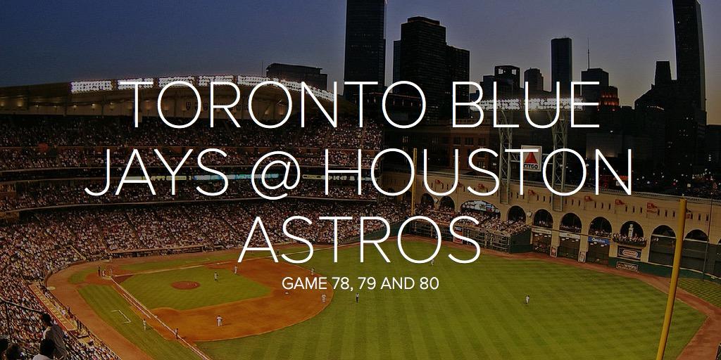 TORONTO BLUE JAYS @ HOUSTON ASTROS