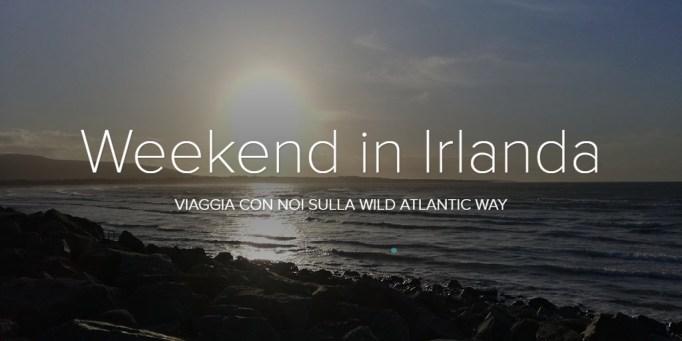 Weekend in Irlanda