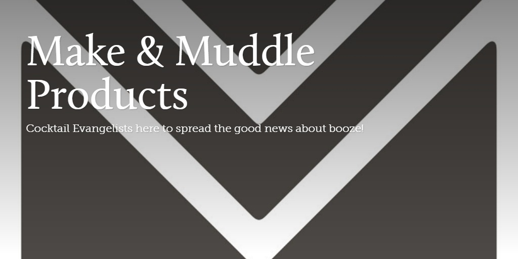 Make & Muddle Products