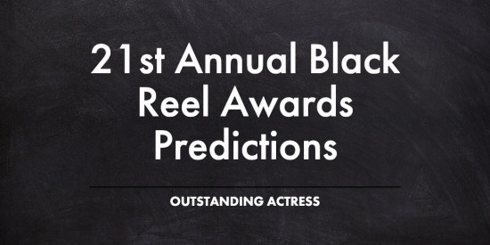 21st Annual Black Reel Awards Predictions