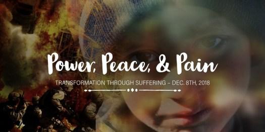 Power, Peace, & Pain