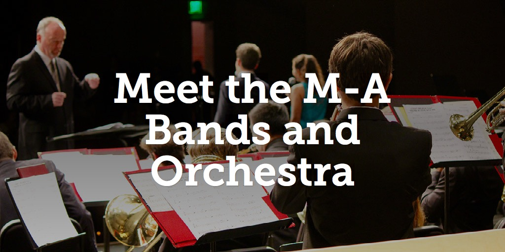 Meet the M-A Bands and Orchestra