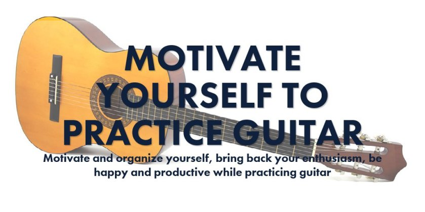 Motivate Yourself to practice guitar