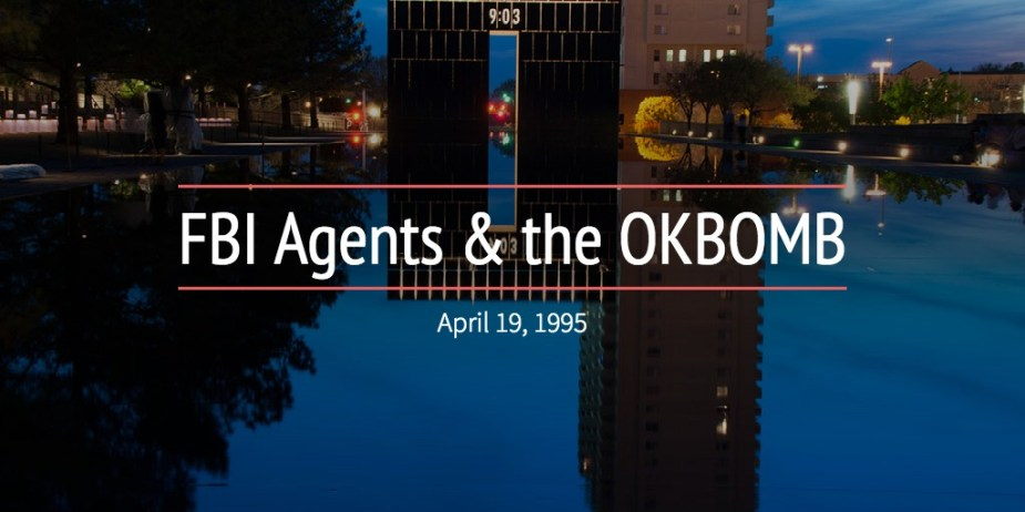 FBI Agents & the OKBOMB