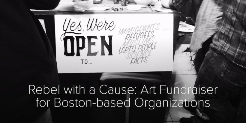 Rebel with a Cause: Art Fundraiser for Boston-based Organizations