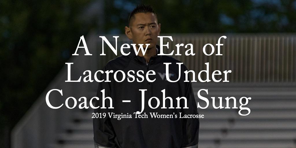 A New Era of Lacrosse Under Coach - John Sung