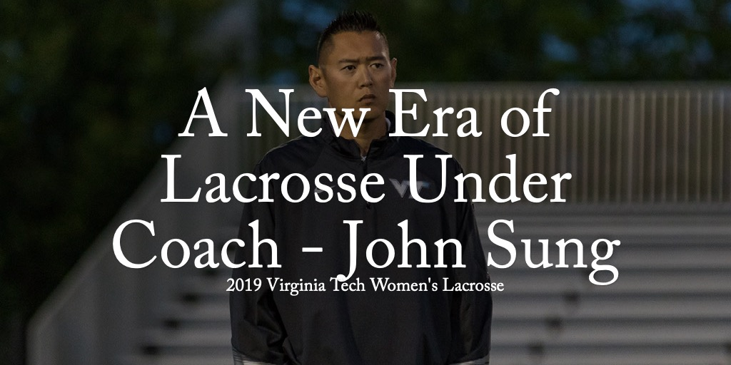 A New Era of Lacrosse Under Coach - John Sung