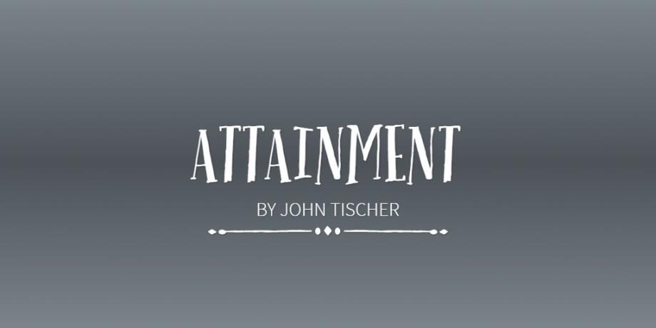 ATTAINMENT