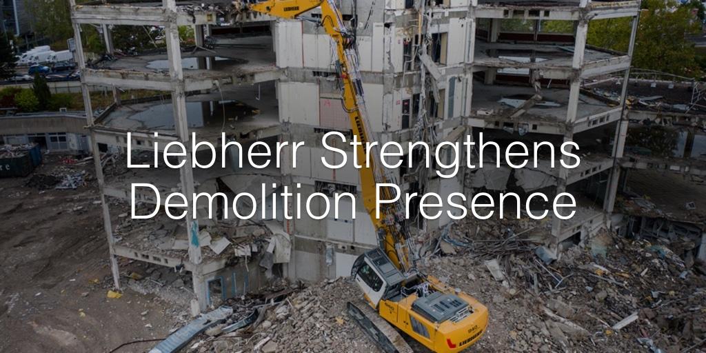 Liebherr Strengthens Demolition Presence