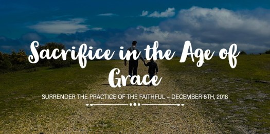 Sacrifice in the Age of Grace