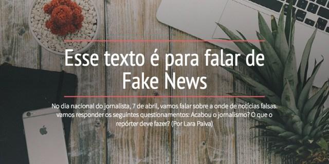Esse texto é para falar de Fake News