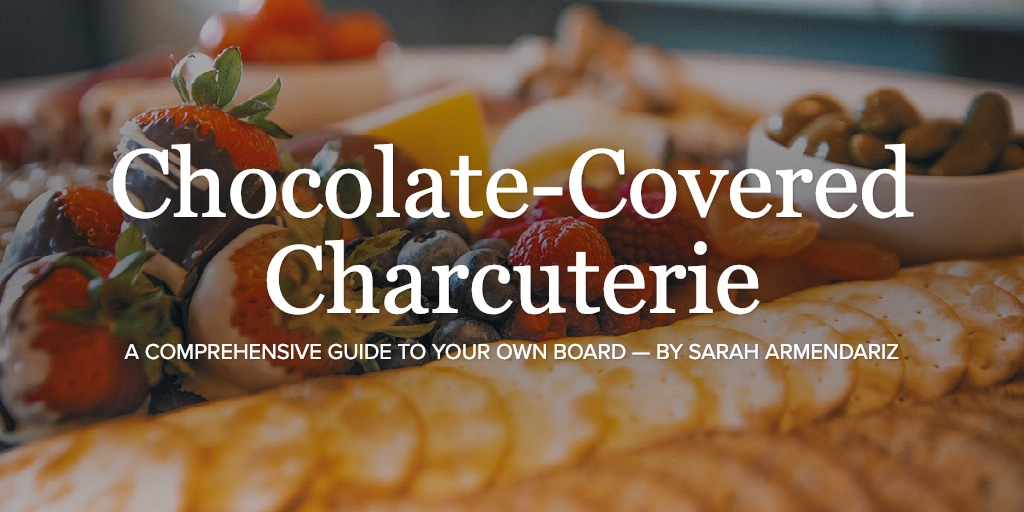 Chocolate-Covered Charcuterie