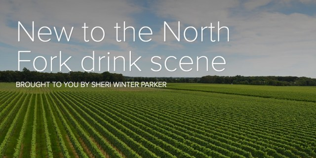 New to the North Fork drink scene