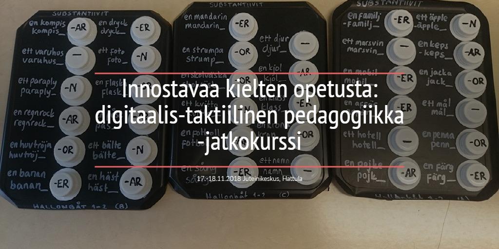 Innostavaa kielten opetusta: digitaalis-taktiilinen pedagogiikka -jatkokurssi