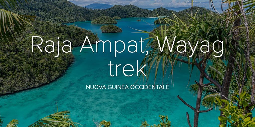 Raja Ampat, Wayag trek