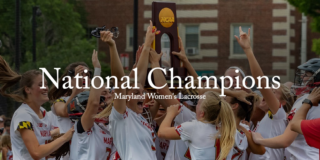 National Champions - Maryland Women's Lacrosse