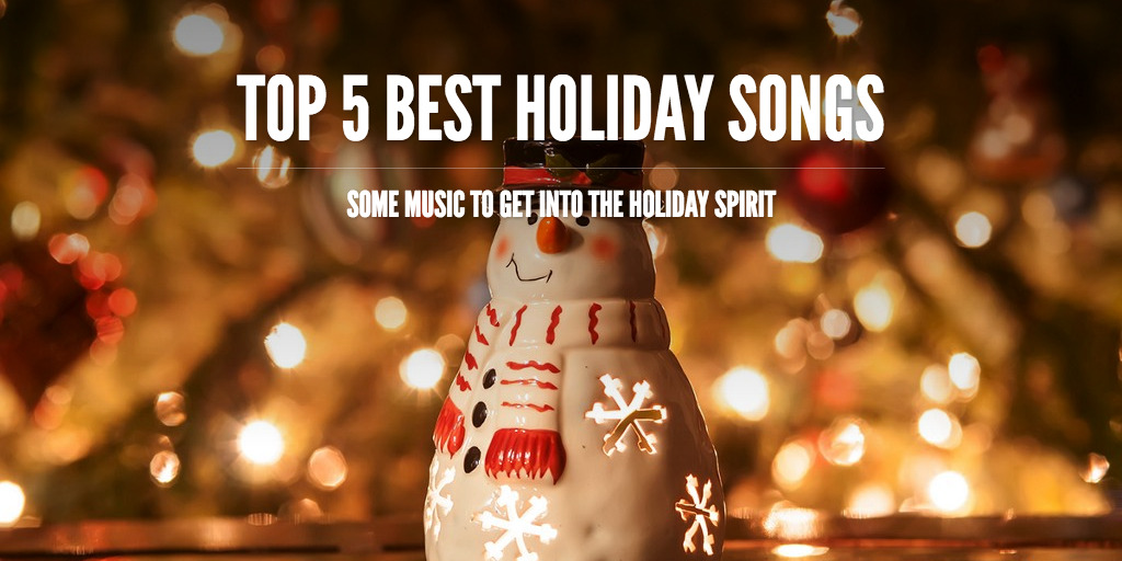 Top 5 Best holiday Songs