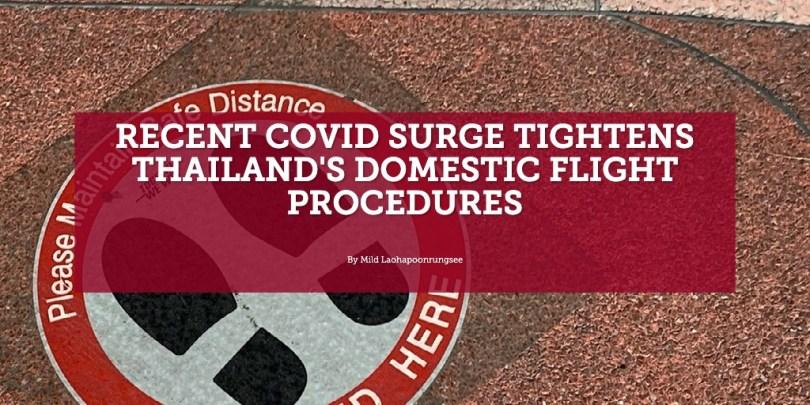 Recent Covid Surge Tightens Thailand's Domestic Flight Procedures