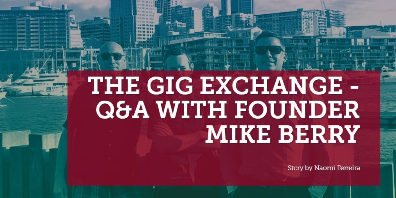 the Gig Exchange - Q&A with Founder Mike berry