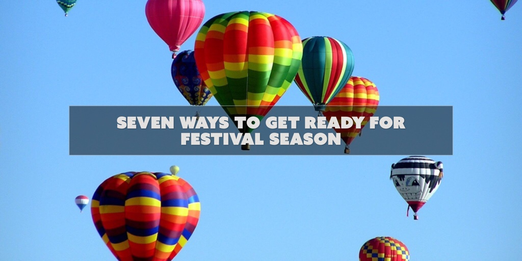 seven Ways To Get Ready For Festival Season