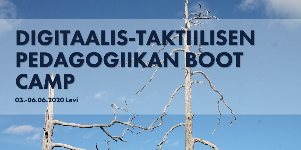 Digitaalis-taktiilisen pedagogiikan boot camp