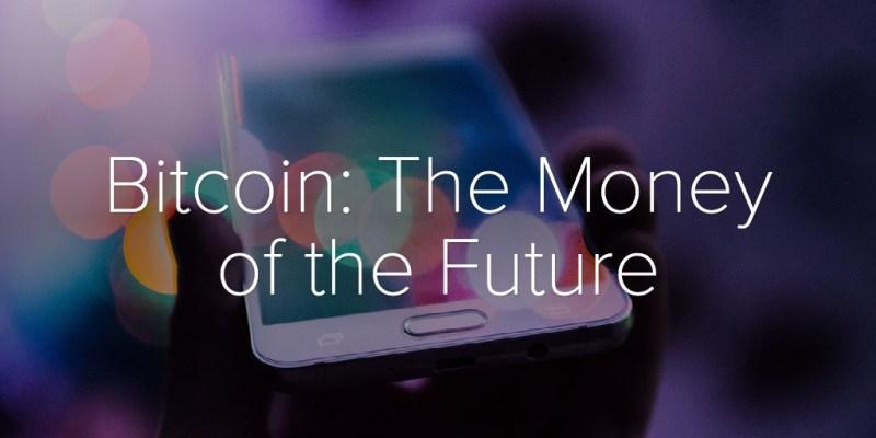 Bitcoin: The Money of the Future