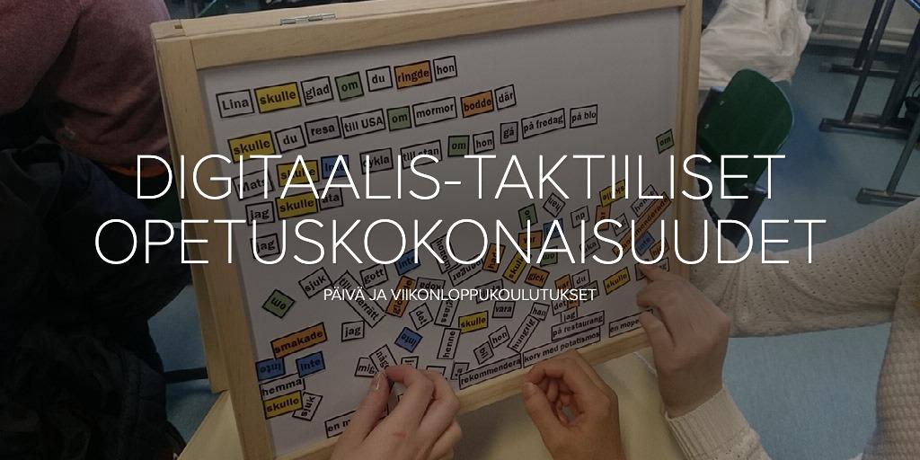 DIGITAALIS-TAKTIILISET OPETUSKOKONAISUUDET