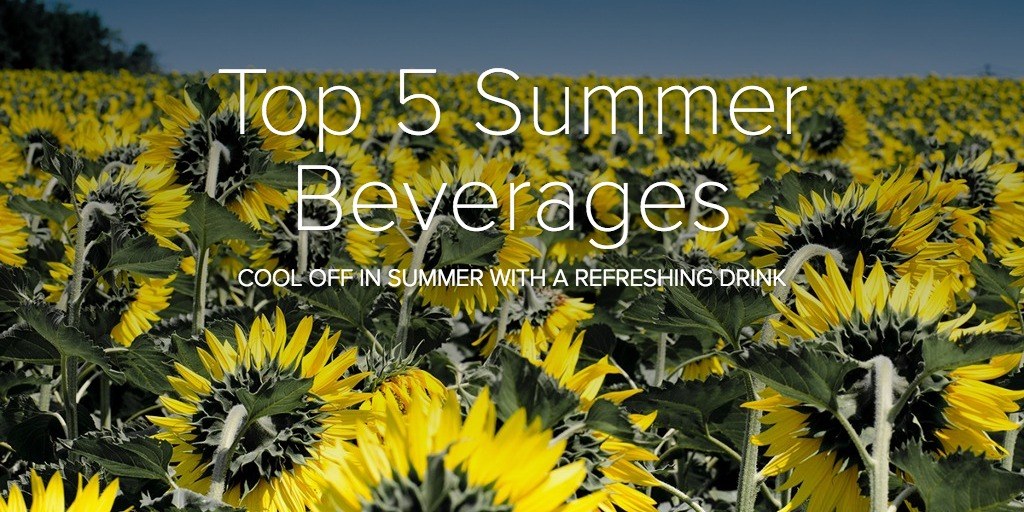Top 5 Summer Beverages