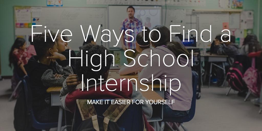 Five Ways to Find a High School Internship