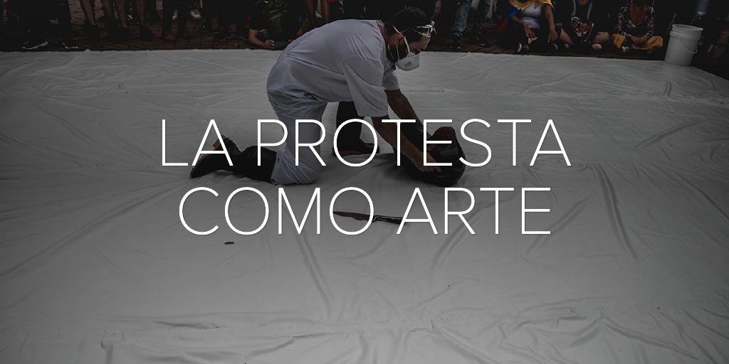LA PROTESTA COMO ARTE